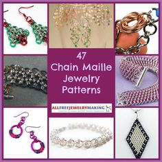 47 Free Chain Maille Jewelry Patterns.http://www.allfreejewelrymaking.com/Chainmaille-Making-Chain/34-Free-Chain-Maille-Jewelry-Patterns