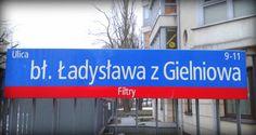 Błogosławionego Ładysława z Gielniowa http://ochotanawolnyczas.blogspot.com/2013/04/ulice-ochoty-bogosawionego-adysawa-z.html