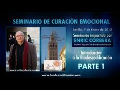 Enric Corbera - Seminario de Curación Emocional _Sevilla Parte 1 de 9
