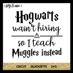 Teachers who love Harry Potter are going to adore this free svg cut file! Funny saying for any teacher who dreams of working at Hogwarts! Compatible with Cricut, Silhouette and other cutting machines. Don't miss our huge free svgs library either!