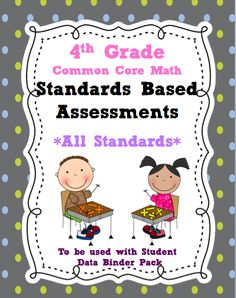 """4th Grade Common Core Math Assessments- 141 pages of higher level thinking assessment questions, teaching notes, and pages to document the """"I can"""" statements!!! Your assessing for the year is DONE! This is perfect for schools switching to standards based grading/report cards!!"""