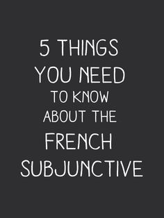 5 Things You Need To Know About the French Subjunctive + baroque music (Lully) to listen to while you do