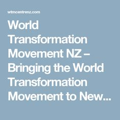 World Transformation Movement NZ – Bringing the World Transformation Movement to New Zealand Facebook Followers, Facebook Feed, Human Behavior, Human Condition, New Zealand, Insight, Bring It On, Learning, News