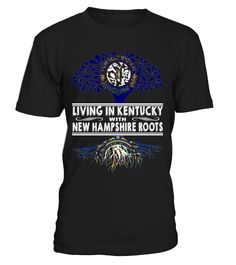 Living in Kentucky with New Hampshire Roots State T-Shirt #LivingInKentucky