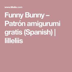 Funny Bunny – Patrón amigurumi gratis (Spanish) | lilleliis