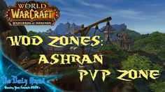 WoW: Warlords of Draenor | WoD Zones - Ashran PvP Zone | TDGMMO