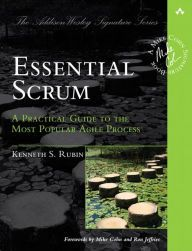 Essential Scrum: A Practical Guide to the Most Popular Agile Process / Edition 1 by Kenneth S. Rubin Download
