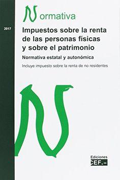 Impuesto sobre la renta de las personas físicas y sobre el patrimonio. Normativa estatal y autonómica. Mäis información no catálogo: http://kmelot.biblioteca.udc.es/record=b1649015~S1*spi
