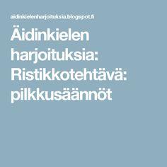 Äidinkielen harjoituksia: Ristikkotehtävä: pilkkusäännöt Blog Page, Teaching, Education, Onderwijs, Learning, Tutorials