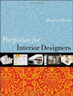 Portfolios for Interior Designers by Maureen Mitton. Save 29 Off!. $39.03. Author: Maureen Mitton. Edition - 1. Publication: September 28, 2010. Publisher: Wiley; 1 edition (September 28, 2010)