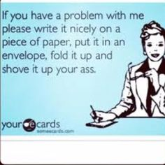 """Then sign it """"Sincerely, this ignorant person who thinks they can change me."""" Please, do include a smiley face as well."""