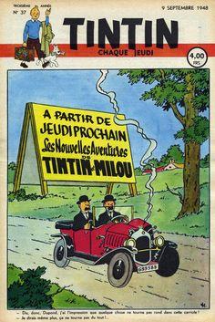 9 septembre 1948. Dis, donc, Dupond, j'ai l'impression que quelque chose ne tourne pas rond dans cette carriole... Annonce de Tintin au pays de l'or noir.