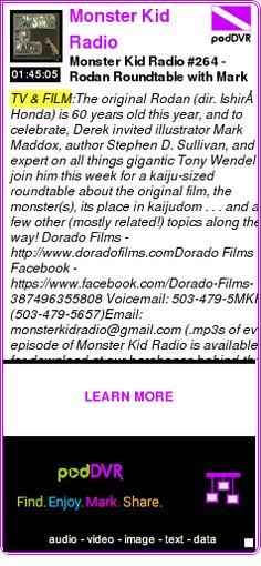 #TV #PODCAST  Monster Kid Radio    Monster Kid Radio #264 - Rodan Roundtable with Mark Maddox, Stephen D. Sullivan, and Tony Wendel    LISTEN...  http://podDVR.COM/?c=40c92cb2-045f-3356-3fbd-a104e75c31b5