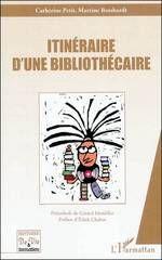 Biblio-trotter: Itinéraire d'une bibliothécaire