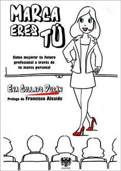 Libro de Eva Collado Durán sobre marca personal lanzado en septiembre 2015, prologado por Francisco Alcaide