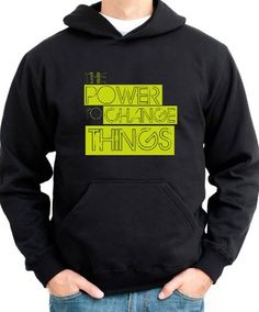 The Power To Change Things - Obama Hoodie