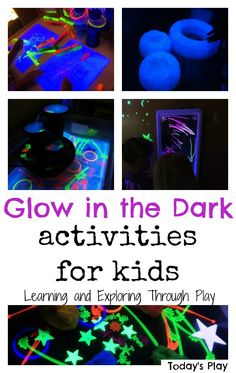 Learning and Exploring Through Play: Glow in the dark activities for kids