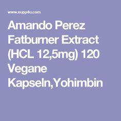 Amando Perez Fatburner Extract (HCL 12,5mg) 120 Vegane Kapseln,Yohimbin