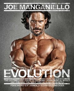 Evolution: The Cutting Edge Guide to Breaking Down Mental Walls and Building the Body You've Always Wanted: Joe Manganiello: Great for both Men & Women