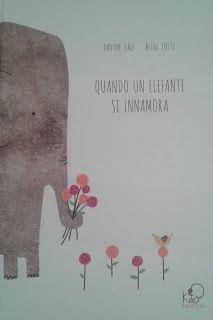 """""""Quando un elefante si innamora"""" scritto da Davide Calì e illustrato da Alice Lotti, pubblicato da Kite Edizioni per parlare d'amore ai bambini"""