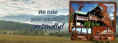 Here at Jackson Mountain Homes, we take you vacation personally! Click here to browse through our many beautiful cabins - http://www.jacksonmountainhomes.com/