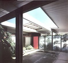 I've always wanted a courtyard.  Eichler homes