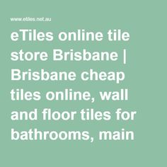 etiles online tile store brisbane brisbane cheap tiles online wall and floor tiles for