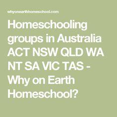 Homeschooling groups in Australia ACT NSW QLD WA NT SA VIC TAS - Why on Earth Homeschool?