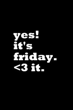 #friday #yes