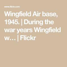 Wingfield Air base, 1945.   During the war years Wingfield w…   Flickr Royal Navy, War