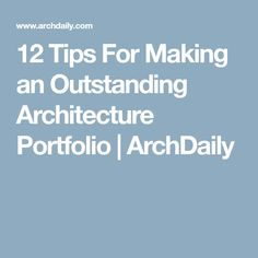 12 Tips For Making an Outstanding Architecture Portfolio | ArchDaily