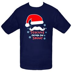 Get your Holiday themed custom 'Staching through the Snow T-Shirts here! $16.99 www.inktastic.com #mustache #christmas #santa