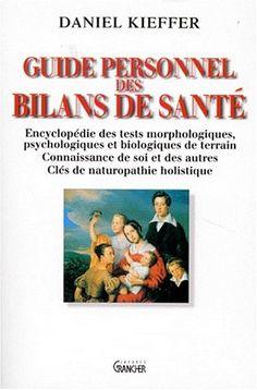 Amazon.fr - Guide personnel des bilans de santé - Dr. Daniel Kieffer - Livres
