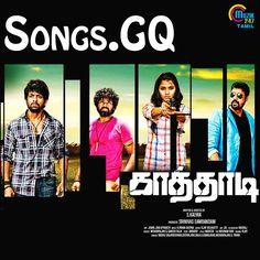 Kaathadi (2016) Tamil Movie Songs High-Quality 320 kbps MP3 FREE Download cast : Avishek, Dhanshika, Sampath, John Vijay, Motta Rajendran Direction : Kalyan Music : R.Pavan, Deepan Label : Muzik 247