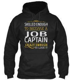 Job Captain - Skilled Enough #JobCaptain