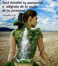 PROVERBIOS 5:18  SERA BENDITO TU MANANTIAL Y ALEGRATE DE LA MUJER DE TU JUVENTUD🌿  🌷HERMOSA HIJA DE DIOS🌷  Nada que hayas hecho te inhabi...