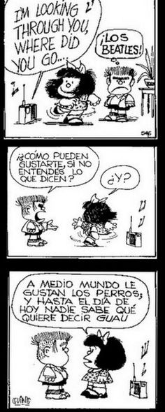 Mafalda: The Beatles Mafalda Quotes, Les Beatles, Dog Quotes Funny, Spanish Humor, Snoopy, Humor Grafico, Calvin And Hobbes, Comic Strips, Laugh Out Loud