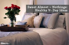 Sweet Almost - Nothings: Healthy V-Day Ideas #recipes #valentinesday #valentine #spoilyourspouse #sweetnothings #love #desserts