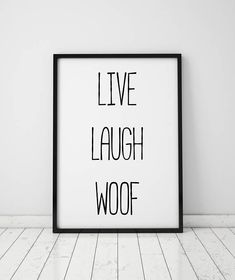 Live Laugh Woof Quote Print Dog Owner Gift Dog Lover Gift Modern Poster House Wall Decor Instant Digital Print Download Printable Art Prints