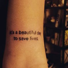 It's a beautiful day to save lives. Grey's anatomy.!