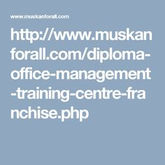 http://www.muskanforall.com/diploma-office-management-training-centre-franchise.php