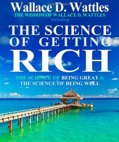 'The Science of Getting Rich,' by Wallace D. Wattles