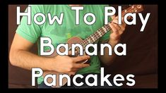 Banana Pancakes - Jack Johnson - Ukulele Tutorial - How To Play Begginer Songs Cool Ukulele, Ukulele Tabs, Ukulele Chords, Jack Johnson Banana Pancakes, Ukulele Tuning, Youtube Sensation, Ukulele Songs, Folk Music, Music Lessons