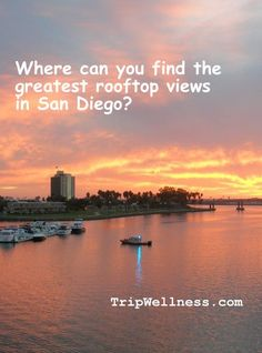 Looking for the best rooftops to savor sunsets in San Diego? An ever-growing list: http://www.tripwellness.com/see-san-diego-rooftop-views/
