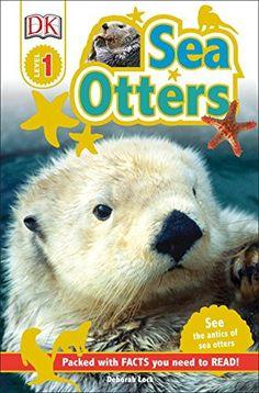 DK Readers L1: Sea Otters (Dk Readers. Pre-Level 1)