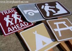 "Signs for camping theme party. ""Let children walk with Nature, let them see the beautiful blendings and communions of death and life, their joyous inseparable unity, as taught in woods and meadows, plains and mountains and streams of our blessed star, and they will learn that death is stingless indeed, and as beautiful as life."" (John Muir)"