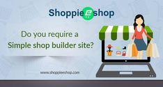 Do you require a simple shop builder site? Shoppieeshop - Best Ecommerce platform for small business  http://www.shoppieeshop.com/  #Shoppieeshop #BesteCommerceplatformforsmallbusinessandstartups #BesteCommercesoftware #ShopifyClone #eCommercesoftwaresolution #OnlineStoreScript #ShopifyCloneScript