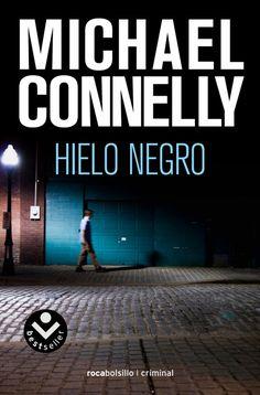 Hielo negro, Michael Connelly. Segunda historia de Harry Bosch, esta vez relacionada con el narcotráfico en la frontera.
