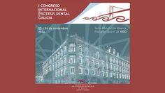 I Congreso internacional de Prótesis dental de Galicia  25 y 26 Noviembre 2016