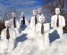 Literally ... snow men